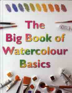 The Big Book of Watercolour Basics