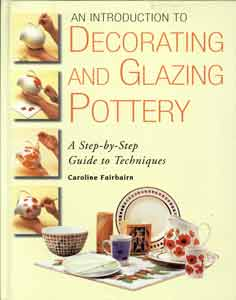 An Introductiion to Decorating and Glazing Pottery
