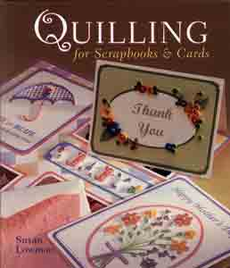 Quilling for scrapbooks and cards